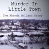 Murder In Little Town - the Rhonda Holland Story artwork