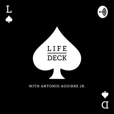 Life Deck with Antonio Aguirre Jr.