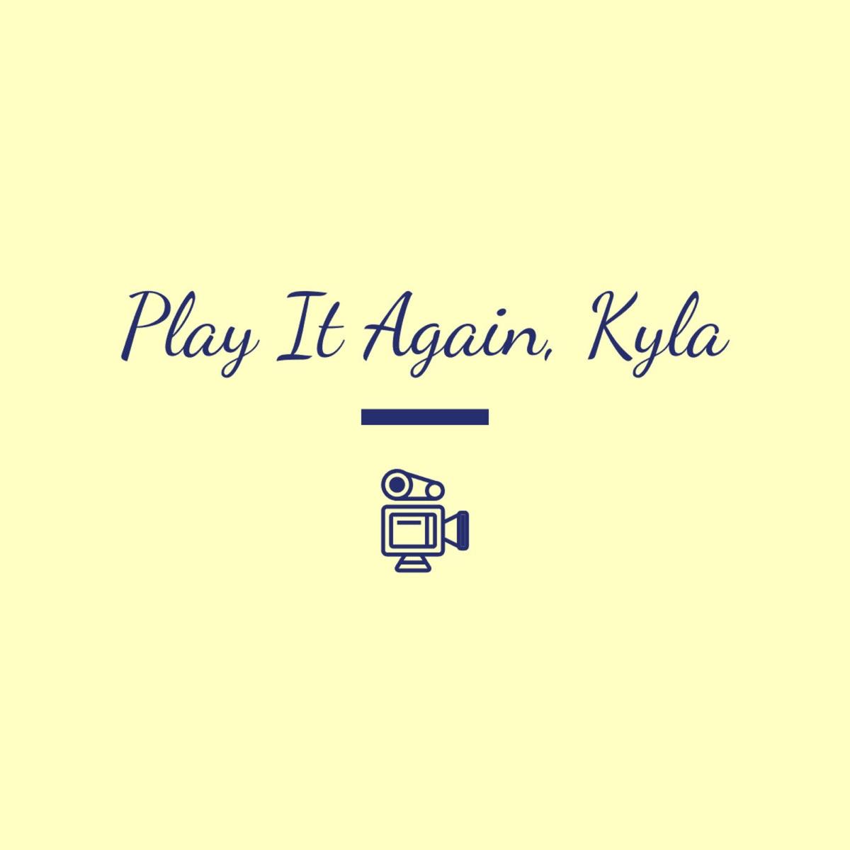 Play It Again, Kyla