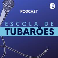 Podcast - Escola de Tubarões podcast