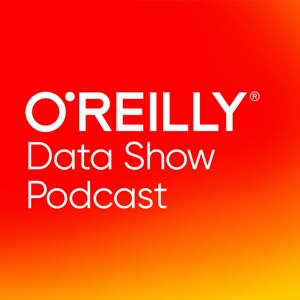 O'Reilly Data Show Podcast
