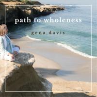 Path to Wholeness with Gena Davis podcast