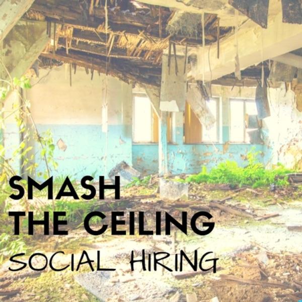 Smash The Ceiling: Social Hiring