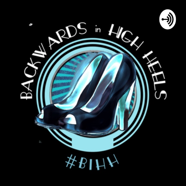 BackWards & In High Heels, The Podcast