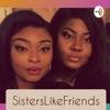SistersLikeFriends Podcast artwork