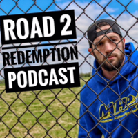 Road 2 Redemption Podcast podcast