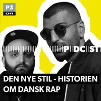 Den nye stil - historien om dansk rap podcast
