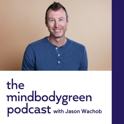 The mindbodygreen Podcast:mindbodygreen