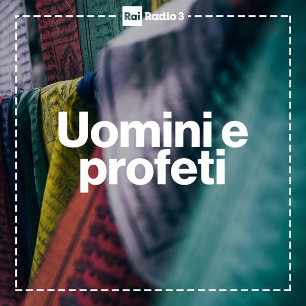 Uomini e Profeti - Radio3