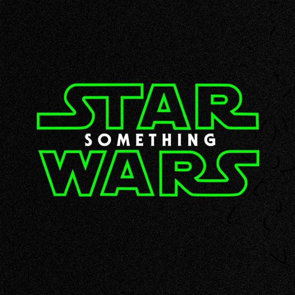 Star Wars Something