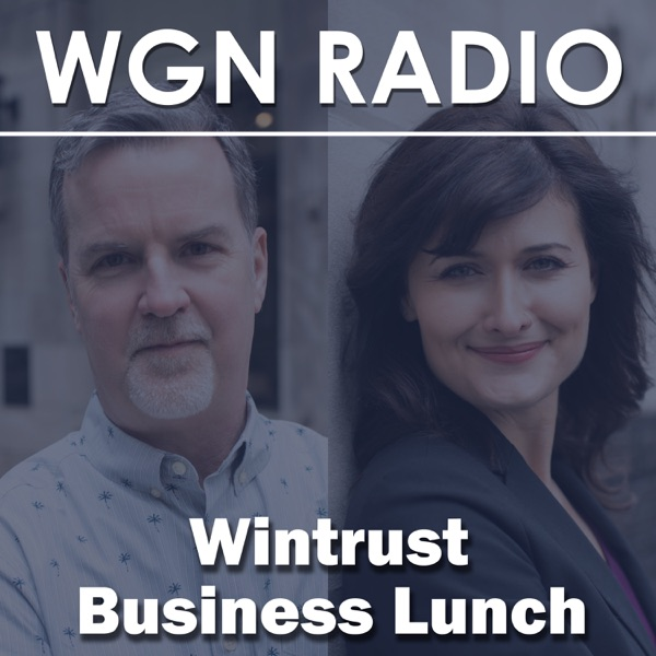 Listen To The Wintrust Business Lunch from WGN Radio 720