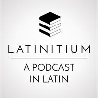 Latinitium – Videos in Latin: literature, history, language podcast