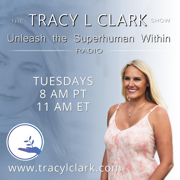 The Rev Tracy L Clark Show - Unleash The Superhuman Within