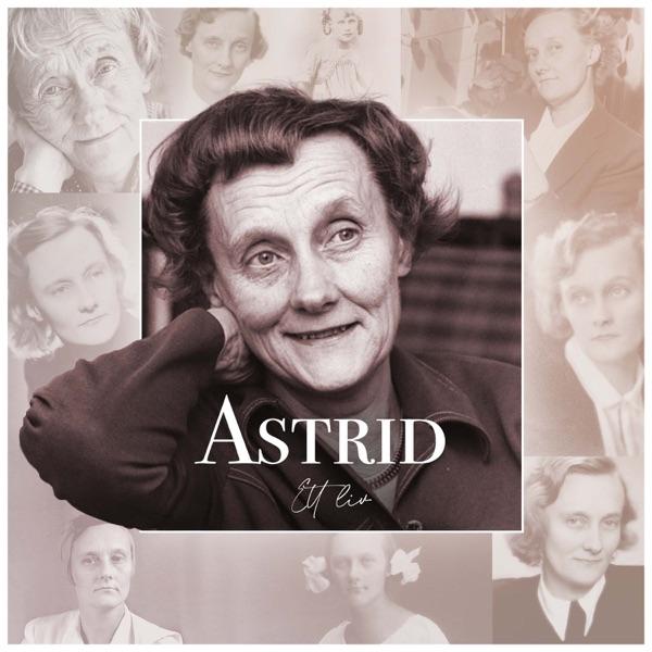 Astrid – Ett liv