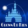 Grown Up Kids: A Disney Podcast - Disney