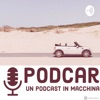 PodCar - Un podcast in macchina