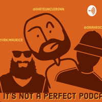 It's not A Perfect Podcast podcast