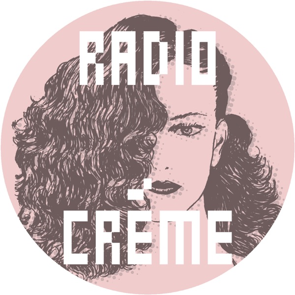 Radio Créme - DJ mixes by Ladycréme