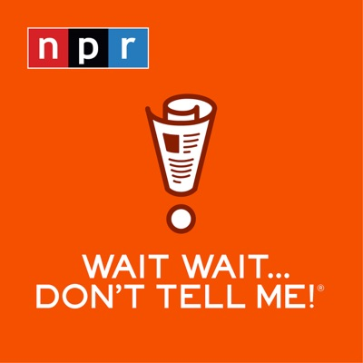 Wait Wait... Don't Tell Me!:NPR