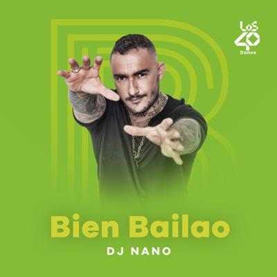 Bien Bailao by DJ Nano:LOS40