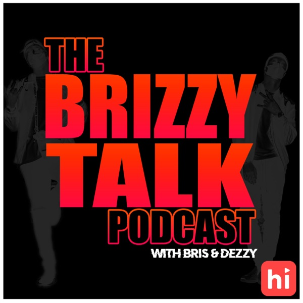 The Brizzy Talk Podcast