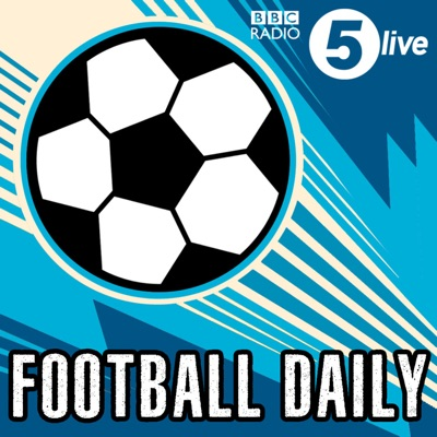 Football Daily:BBC Radio 5 live