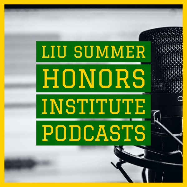 LIU Summer Honors Institute Podcasts