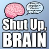 'Shut Up, Brain' Podcast artwork