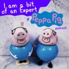 I am a bit of an Expert: A Peppa Pig Podcast