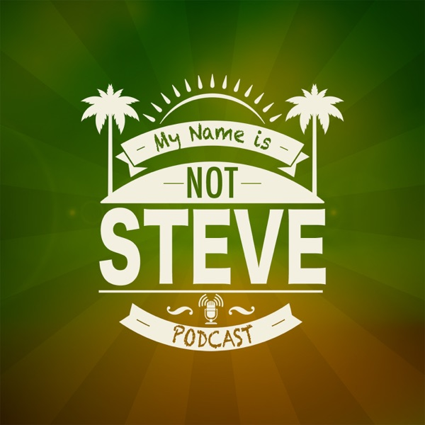 My Name Is Not Steve