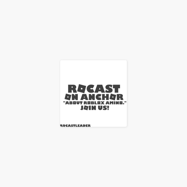 Rocast About Roblox Amino On Apple Podcasts - roblox new logo grey