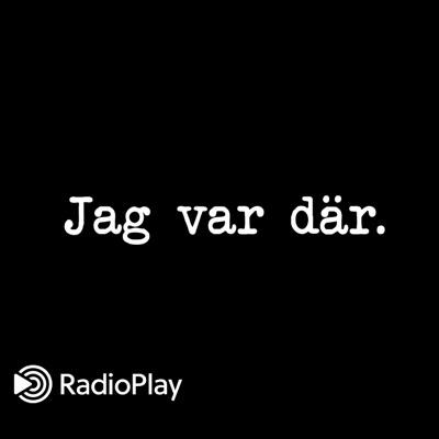 Jag var där:RadioPlay