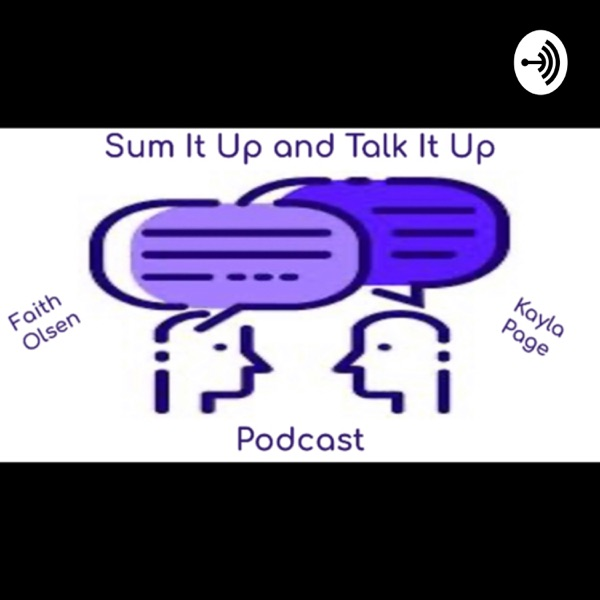 Sum It Up and Talk It Up Podcast