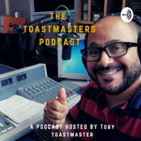 The Toastmasters Podcast with Toby Toastmaster podcast