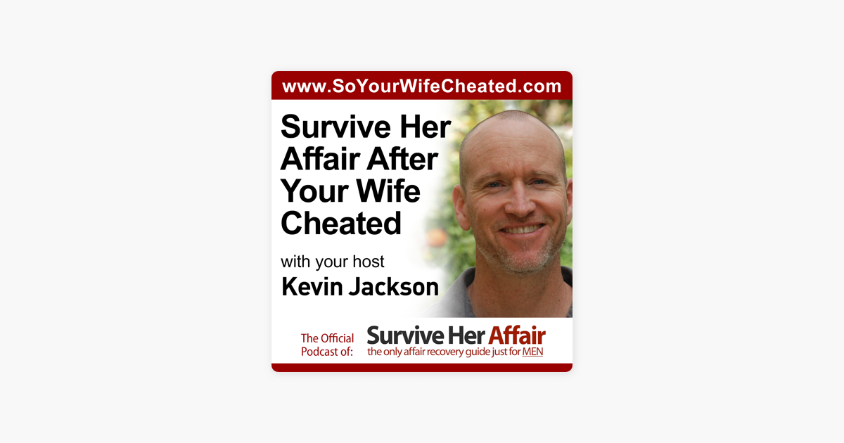 Survive Her Affair After Your Wife Cheated on Apple Podcasts