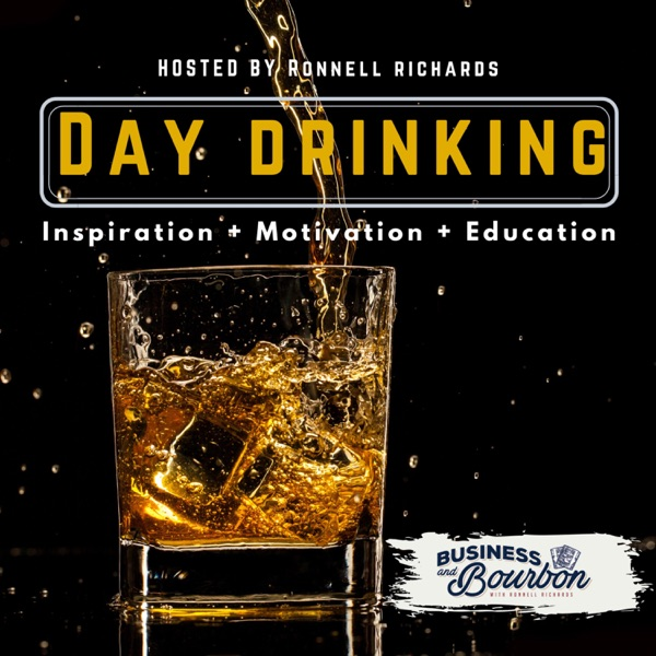 Day Drinking with Ronnell Richards