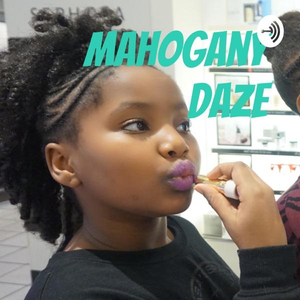 Mahogany Daze