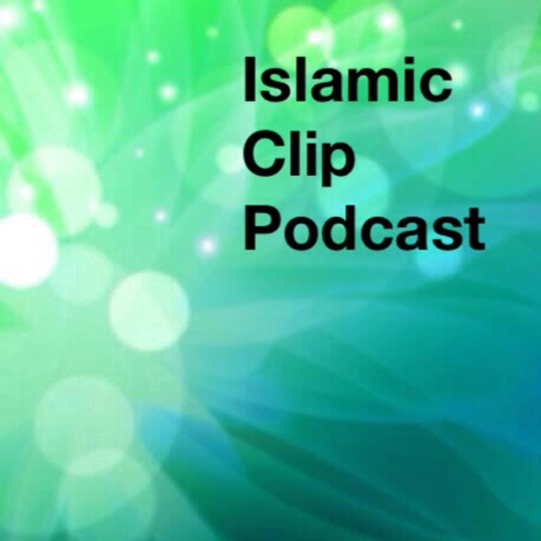 Islamic Clip Podcast
