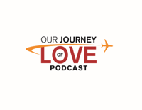 Our Journey of Love Podcast podcast