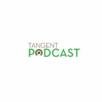 Tangent Podcast podcast
