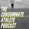Consummate Athlete Podcast artwork