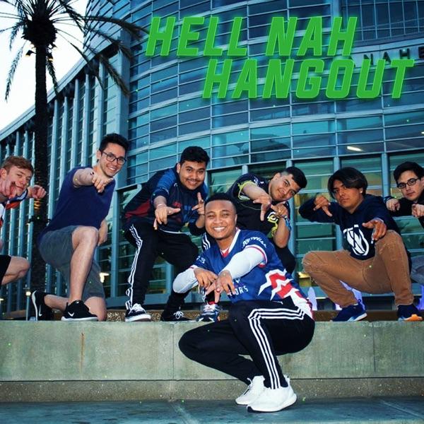 Hell Nah Hangout