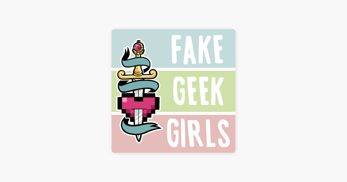 Fake Geek Girls - A Critical Look at Pop Culture on Apple
