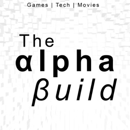The Alpha Build: Ep  55: Captain Marvel