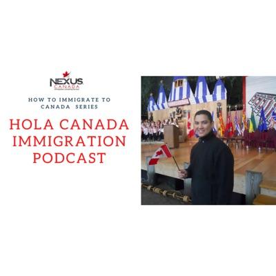 Hola Canada Immigration podcast