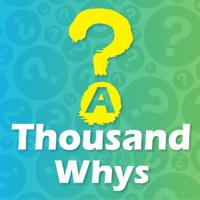 A Thousand Whys