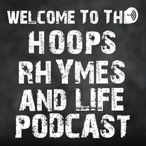 Hoops Rhymes and Life