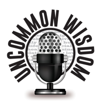 Uncommon Wisdom Podcast podcast