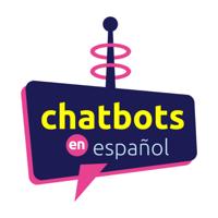 Chatbots en Español podcast