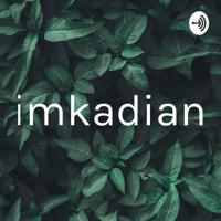 imkadian podcast